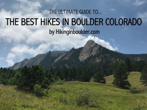 best hikes in boulder guide 2017 - hiking in boulder colorado
